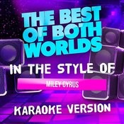 The Best Of Both Worlds (In The Style Of Miley Cyrus) [Karaoke Version] - Single Songs