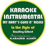 My Baby's Guns N' Roses (In The Style Of Brantley Gilbert) [Karaoke Instrumental Version] - Single Songs