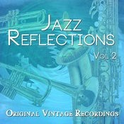 Jazz Reflections - Original Vintage Recordings, Vol. 2 Songs