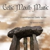 Celtic Mouth Music (Unaccompanied Gaelic Vocals) Songs