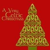 A Very Celtic Christmas With Irish Versions Of Silent Night, The First Noel, We Wish You A Merry Christmas, And More Songs