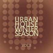 Urban House Winter Season - Vol.8 Songs