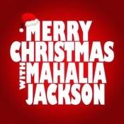 Merry Christmas With Mahalia Jackson Songs