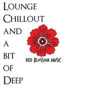 Lounge, Chillout And A Bit Of Deep Songs