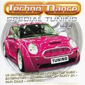 Spécial Tuning Vol. 5 (Les Gros Sons Techno Dance Pour Ta Voiture) Songs