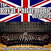 Royal Philharmonic Orchestra Marchas Procesionales Música De Capilla Songs