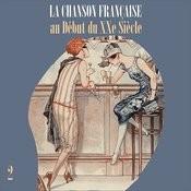 La Chanson Française Au Début Du Xxe Siècle, Volume 2 Songs