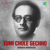 Tumi Chole Gechho Hemanta Mukherjee Songs