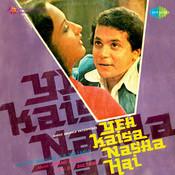 Yeh Kaisa Nasha Hai Songs