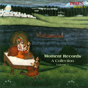 Moment Records A Collection Volume 1 Songs