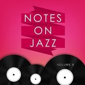 Notes On Jazz, Vol. 8 Songs