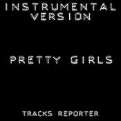 Pretty Girls (Instrumental Version) Song