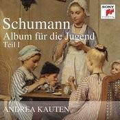 Schumann: Album Für Die Jugend, Teil 1 Songs