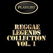 Reggae Legends Collection, Vol. 1 Playlist Songs