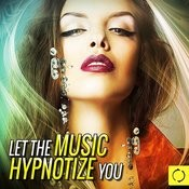 Let The Music Hypnotize You Songs