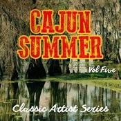 Cajun Summer - Classic Artist Series, Vol. 5 Songs