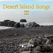 Desert Island Songs - Vol. 3 Songs