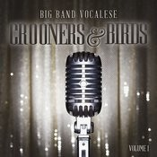 Big Band Music Vocalese: Crooners And Birds, Vol. 1 Songs
