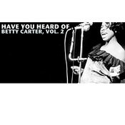 Have You Heard Of Betty Carter, Vol. 2 Songs
