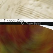 Eleanor Cory: Of Mere Being Songs