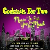 Cocktails For Two - Music To Put You In The Mood Songs