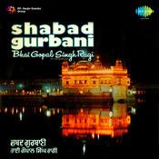 Shabad Gurbani - Bhai Gopal Singh Ragi Songs