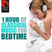 1 Hour Of Classical Music For Bedtime Songs