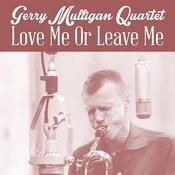 Love Me Or Leave Me Songs