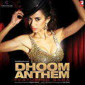 Dhoom Anthem Songs