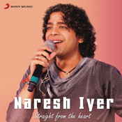 Naresh Iyer: Straight from the Heart Songs