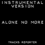 Alone No More (Instrumental Version Songs