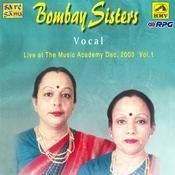 Bombay Sisters -  Live At The Music Academy (vocal) Songs