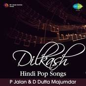 Dilkash Hindi Pop Songs - P Jalan And D Dutta Majumdar  Songs