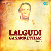 Lalgudi Ganamrutham Vol 2 Songs