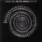 Fossil Fuel: The XTC Singles Collection 1977 - 1992 Songs