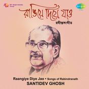 Santidev Ghosh Raangiye Diye Jao Songs