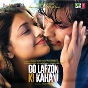 Do Lafzon Ki Kahani Songs
