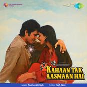 Kahan Tak Aasmaan Hai Songs