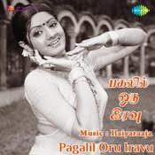 Pagalil Oru Iravu Songs