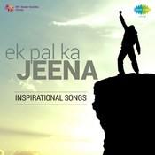 Zindagi Har Kadam Ek Nai Jung Hai Mp3 Song Download Ek Pal Ka Jeena Inspirational Songs Zindagi Har Kadam Ek Nai Jung Hai Song By Lata Mangeshkar On Gaana Com