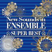 New Sounds In Ensemble Super Best Songs