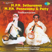Nadaswaram By M P N Sethuraman And M P N Ponnusamy Songs