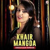 Khair Mangda - Asees Kaur Version Song