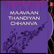 Maavaan Thandiyan Chhanva Songs