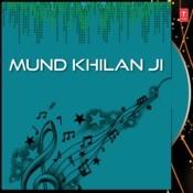 Mund Khilan Ji Songs