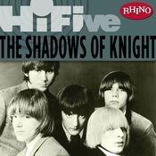 Rhino Hi-Five: The Shadows of Knight Songs