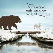 Somewhere Only We Know Song