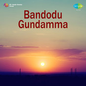 Bandodu Gundamma Songs