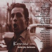Kerouac - Kicks Joy Darkness (a Spoken Word Tribute With Music) Songs