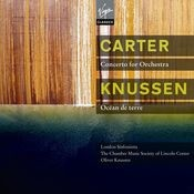 Carter : Concerto, 3 Occasions - Knussen : Songs without voices Songs